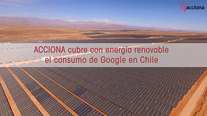 ACCIONA abastece de energía renovable a Google en Chile